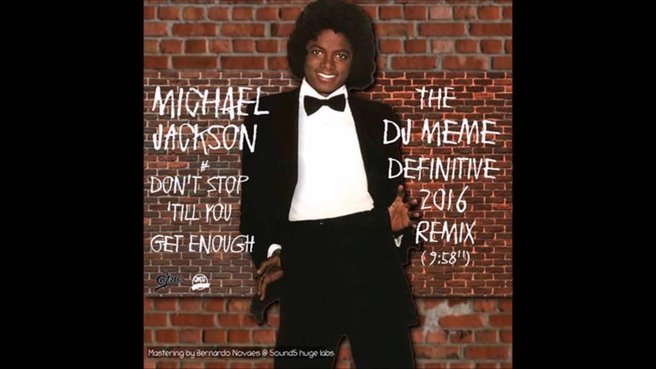 Michael Jackson Don T Stop Till You Get Enough Dj Meme