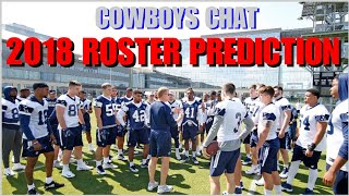 ☆SPECIAL☆ COWBOYS CHAT: MCF's 2018 Dallas Cowboys' 53-Man Roster Prediction (With Practice Squad)!!!