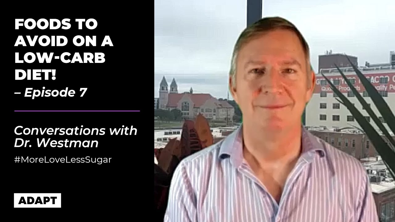 FOODS TO AVOID ON A LOW-CARB DIET! — Dr. Eric Westman