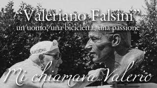 La vita di Valeriano Falsini, gregario di Fausto Coppi - Dal Film Mi Chiamava Valerio
