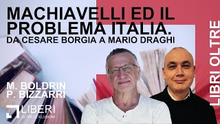 Libri Oltre | Machiavelli ed il problema Italia. Da Cesare Borgia a Mario Draghi.