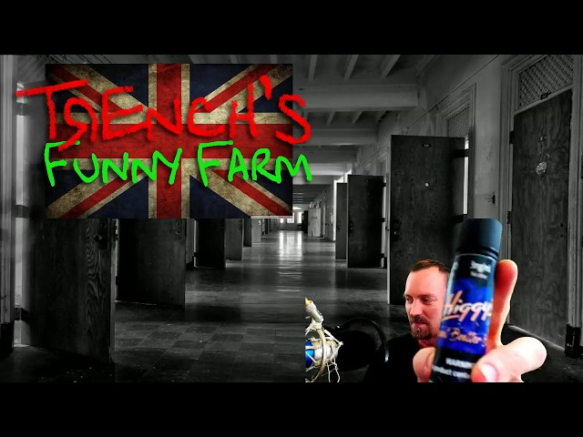Trench's Funny Farm:UK Edition - 5/6/2018 - Live vaping and vape related chat, news, reviews and fun