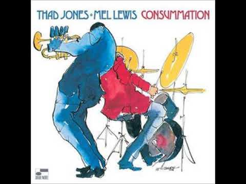 Thad Jones & Mel Lewis  - Consummation ( Full Album )