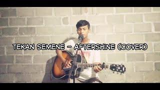 TEKAN SEMENE - AFTERSHINE ( COVER)