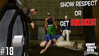 """THEY GONNA RESPECT ME...OR ELSE! (FUNNY """"GTA SAN ANDREAS"""" GAMEPLAY #18)"""
