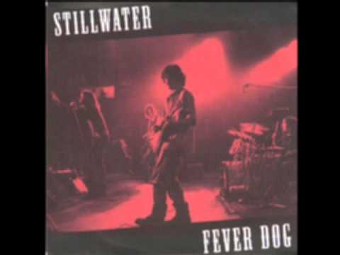 Stillwater - Fever Dog  w/ lyrics
