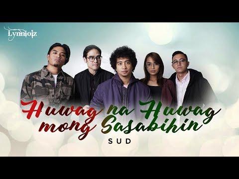 Sud - Huwag Na Huwag Mong Sasabihin (Lyrics)