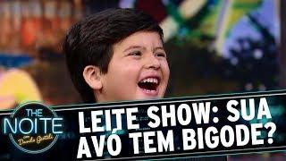 Leite Show: Sua avó tem bigode? | The Noite (11/09/17)