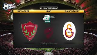 27.02.2019 Hatayspor-Galatasaray Maçı Hangi Kanalda Saat Kaçta? A Spor Canlı İzle