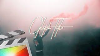 Free Glitch Title - Final Cut Pro X