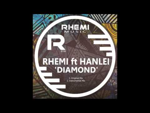 Rhemi Ft HanLei   Diamond Original Mix