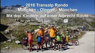 2016 Transalp Rondo München - Olperer - München mit drei Kindern auf einer Albrecht Route