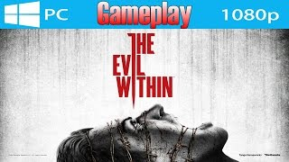 The Evil Within Gameplay PC Ultra Max Settings [GTX 760 OC 4GB] 1080p
