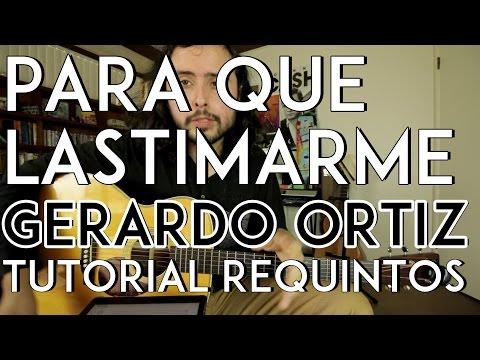 Para Que Lastimarme - Gerardo Ortiz - Tutorial - REQUINTO con CHRISTIANVIB - Guitarra