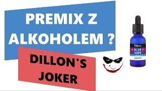 Alkohol w E-Papierosie ? - Dillon's Joker