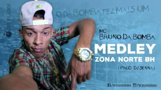 MC Bruno da Bomba - Medley pra Zona Norte BH (Prod. DJ Senna)