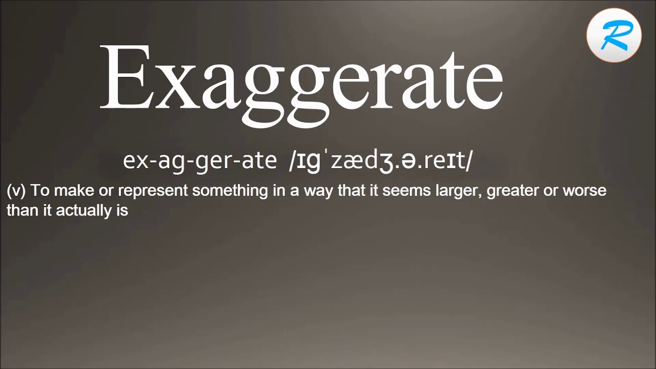How to pronounce Exaggerate