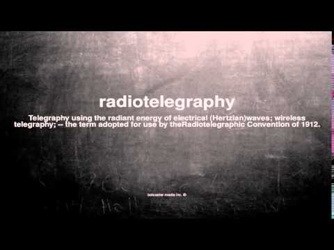 What does radiotelegraphy mean
