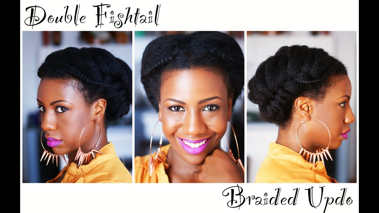 Double Fishtail Braid Natural Hair Updo - YouTube