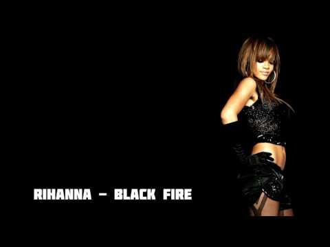 Rihanna - Black fire