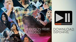 Anderson Freire CD Anderson freire & Amigos  2015  COMPLETO +  (DOWNLOAD GRATIS)