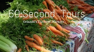 60:Second Tours - Orlando's Farmers' Markets