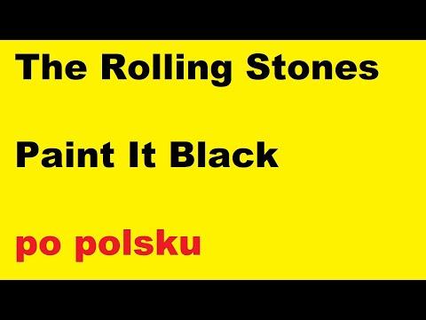 Rolling Stones - Paint It Black - po polsku (wersja 2) moje SWOBODNE tłumaczenie