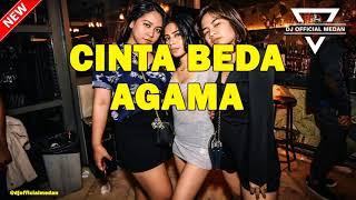 Download CINTA BEDA AGAMA DJ INDO GALAU 2019 PALING ENAK REMIX DJ OFFICIAL MEDAN ✘ NOPI RADITYA