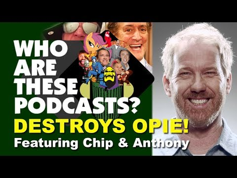 Opie Gets Destroyed by Who Are These Podcasts?, Anthony Cumia, Chip Chipperson (Best vs Opie Clips)