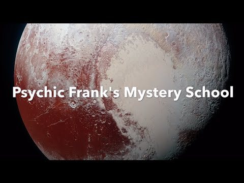 Psychic Frank's Mystery School July 28th 2016
