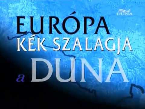 Európa kék szalagja a Duna - 1. rész - Nehéz indulás