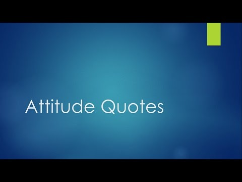 Attitude Quotes - Best positive attitude quotes, life quotes, success quotes