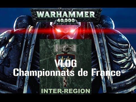 FWS - Vlog Inter Region Warhammer 40k (Championnats de France)