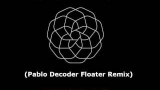 Lazy Jay - Float My Boat (Pablo Decoder Floater Remix)