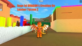 Roblox Rage IxI DRAGON's Creation On Lumber Tycoon 2 (Xbox One X)