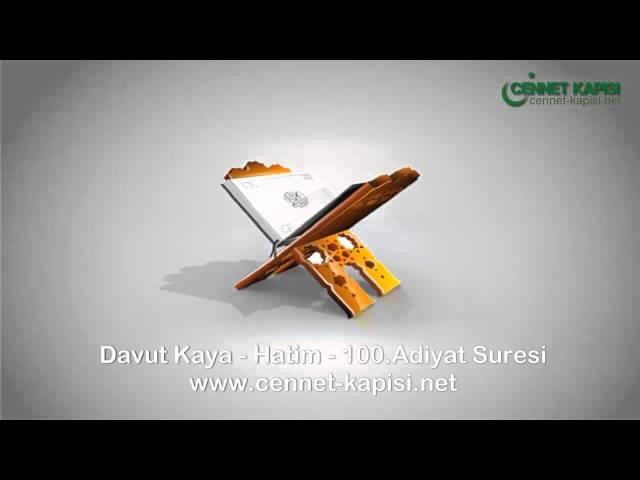 Davut Kaya - Adiyat Suresi - Kurani Kerim - Arapça Hatim Dinle - www.cennet-kapisi.net