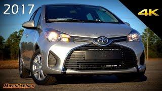 2017 Toyota Yaris LE - Ultimate In-Depth Look in 4K
