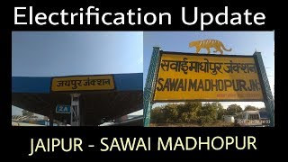 JAIPUR - SAWAI MADHOPUR   Electrification Updates   Onboard 12956 Jaipur - Mumbai Superfast Exp  