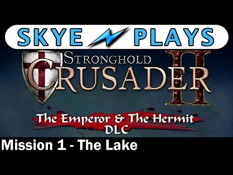 Stronghold Crusader 2►The Emperor and the Hermit - Mission 1 - The Lake◀ Skirmish Trail