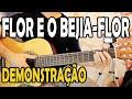 Demonstração com Cifra - Flor e o Beija-Flor (Henrique & Juliano)