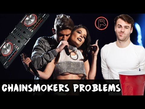 Problems I Have With The Chainsmokers