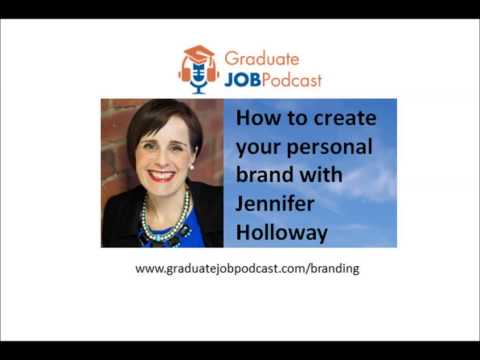 How to create your personal brand with Jennifer Holloway - Graduate Job Podcast #12-