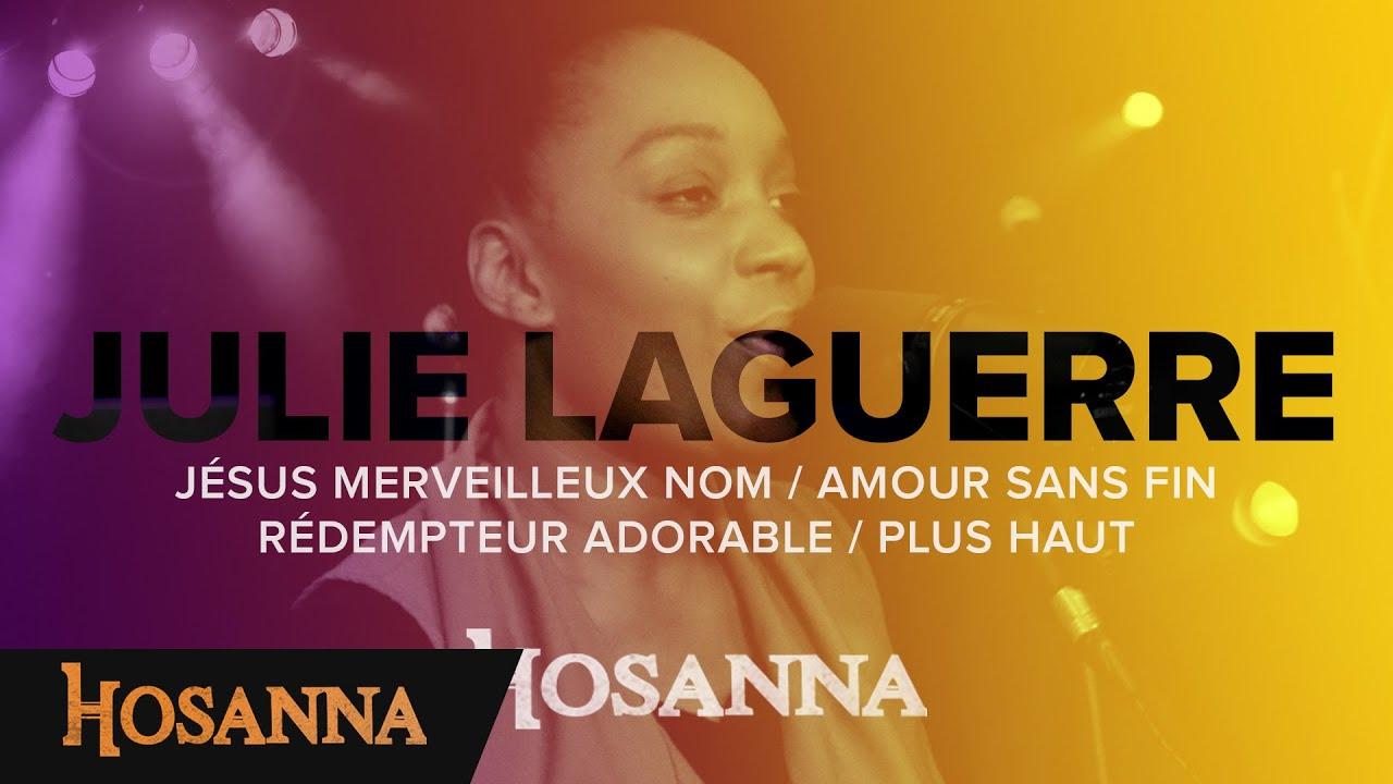 Julie Laguerre - Jésus merveilleux nom / Amour sans fin / Rédempteur adorable / Plus haut - Hosanna