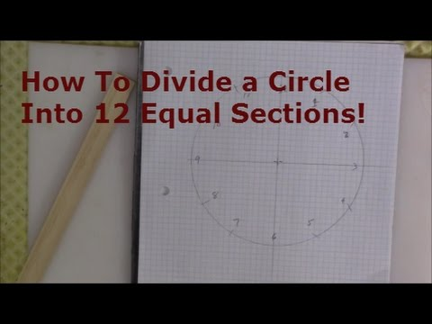 how to divide a circle into 12 equal sections youtube