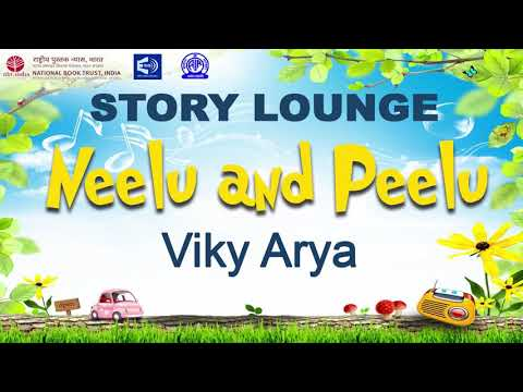STORY LOUNGE - ''Neelu and Peelu' by Viky Arya | EPISODE 43