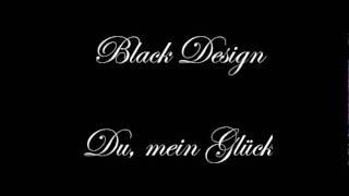 Black Design - Du, Mein Glück