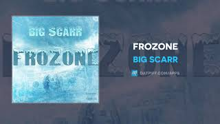 Top Big Scarr - Frozone Similar Songs