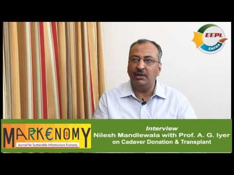 Interview -- Nilesh Mandlewala with Prof. A. G. Iyer on Cadaver Donation & Transplant