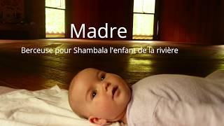 Madre, berceuse pour Shambala, l'enfant de la rivière - Lucille