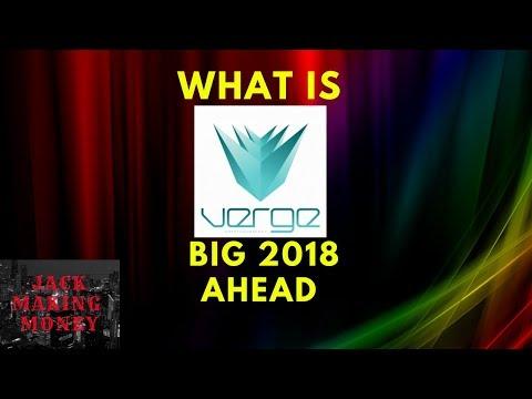 WHAT IS VERGE BIG 2018 AHEAD